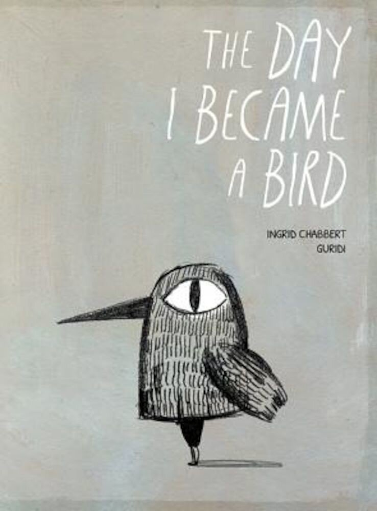 The Day I Became a Bird, Hardcover