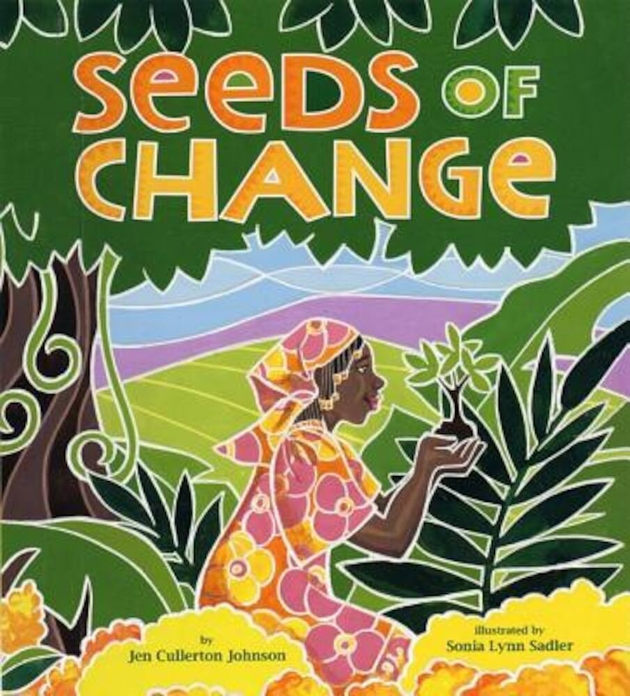 Seeds of Change: Planting a Path to Peace, Hardcover