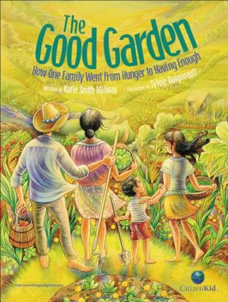 The Good Garden: How One Family Went from Hunger to Having Enough, Hardcover