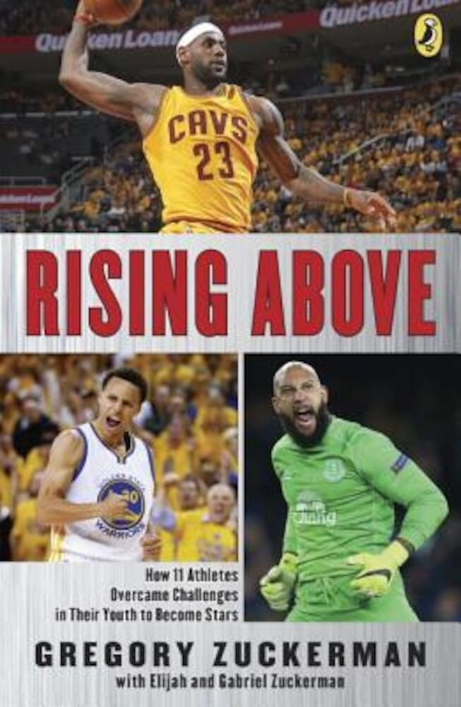 Rising Above: How 11 Athletes Overcame Challenges in Their Youth to Become Stars, Paperback