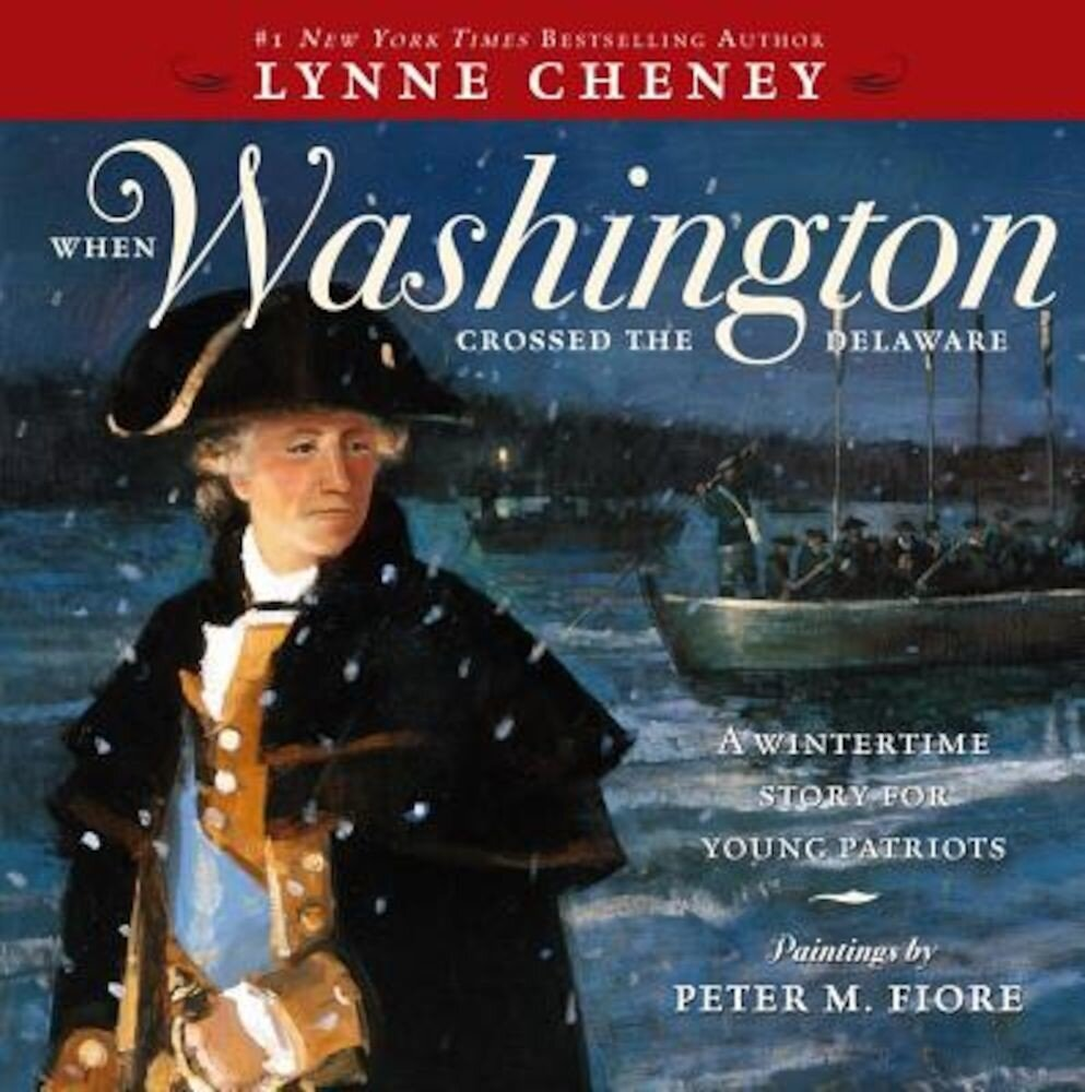 When Washington Crossed the Delaware: A Wintertime Story for Young Patriots, Paperback