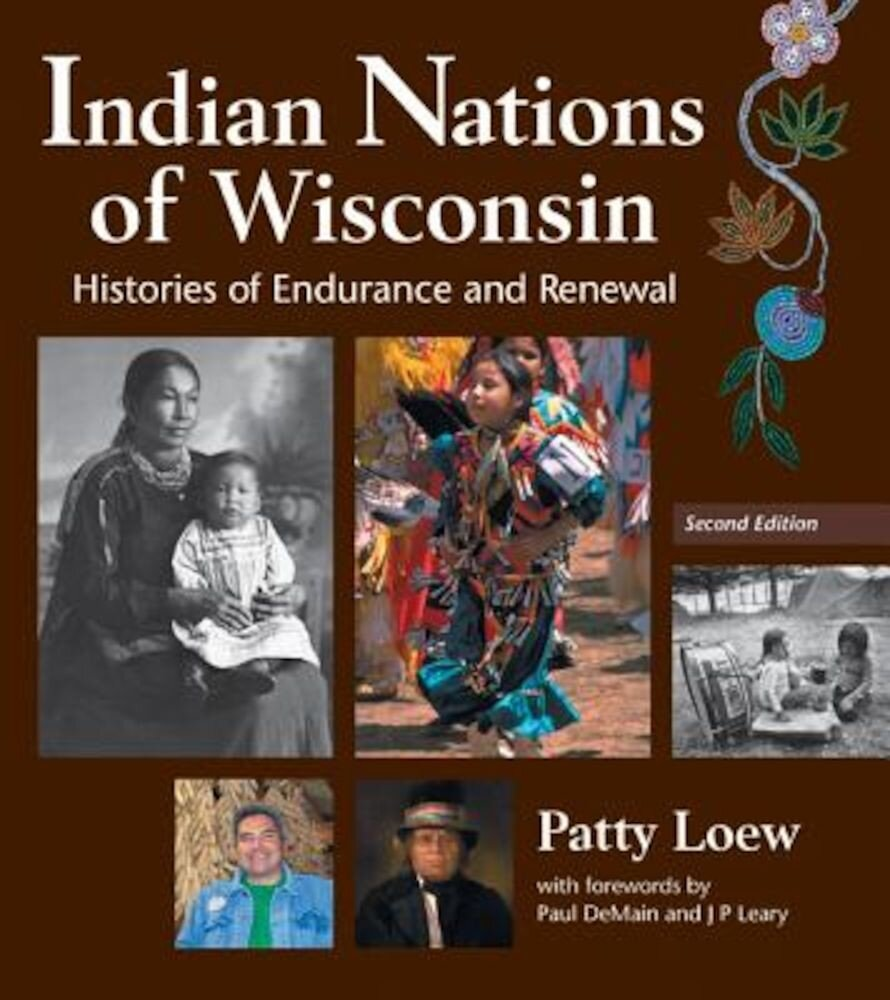 Indian Nations of Wisconsin: Histories of Endurance and Renewal, Paperback