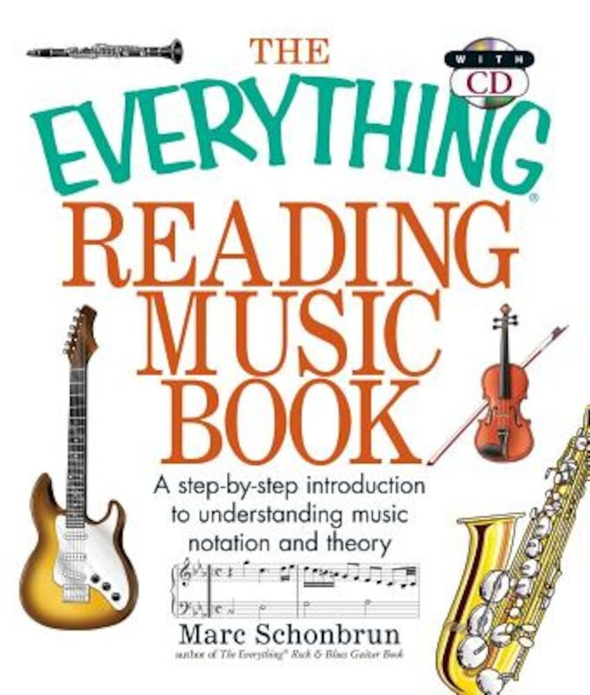 The Everything Reading Music: A Step-By-Step Introduction to Understanding Music Notation and Theory, Paperback