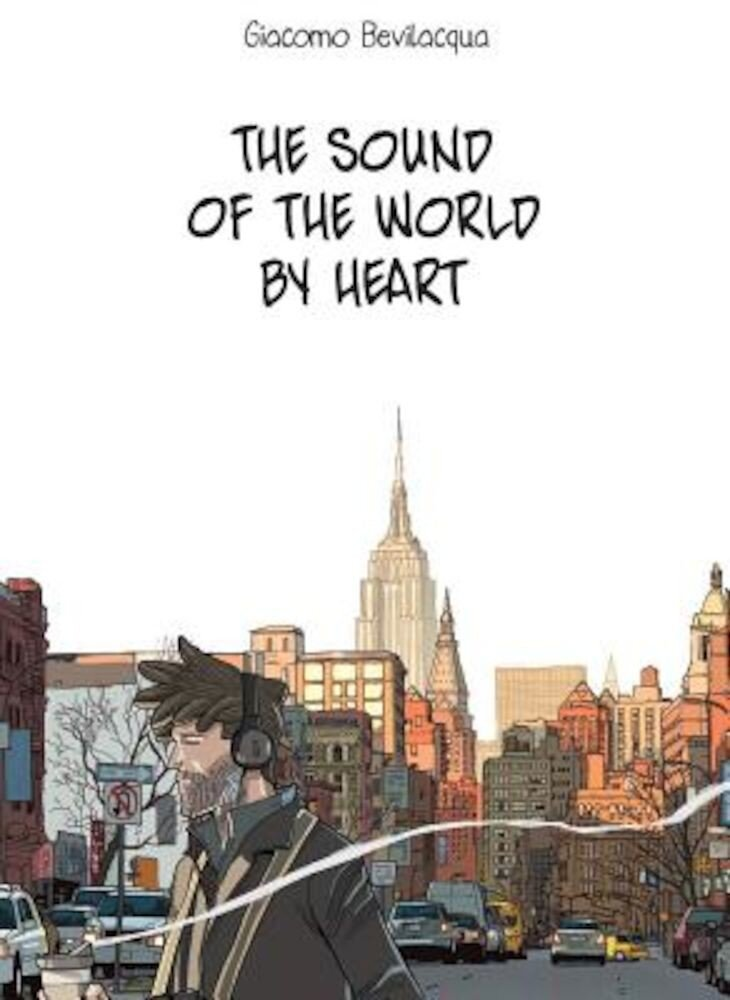 The Sound of the World by Heart, Hardcover