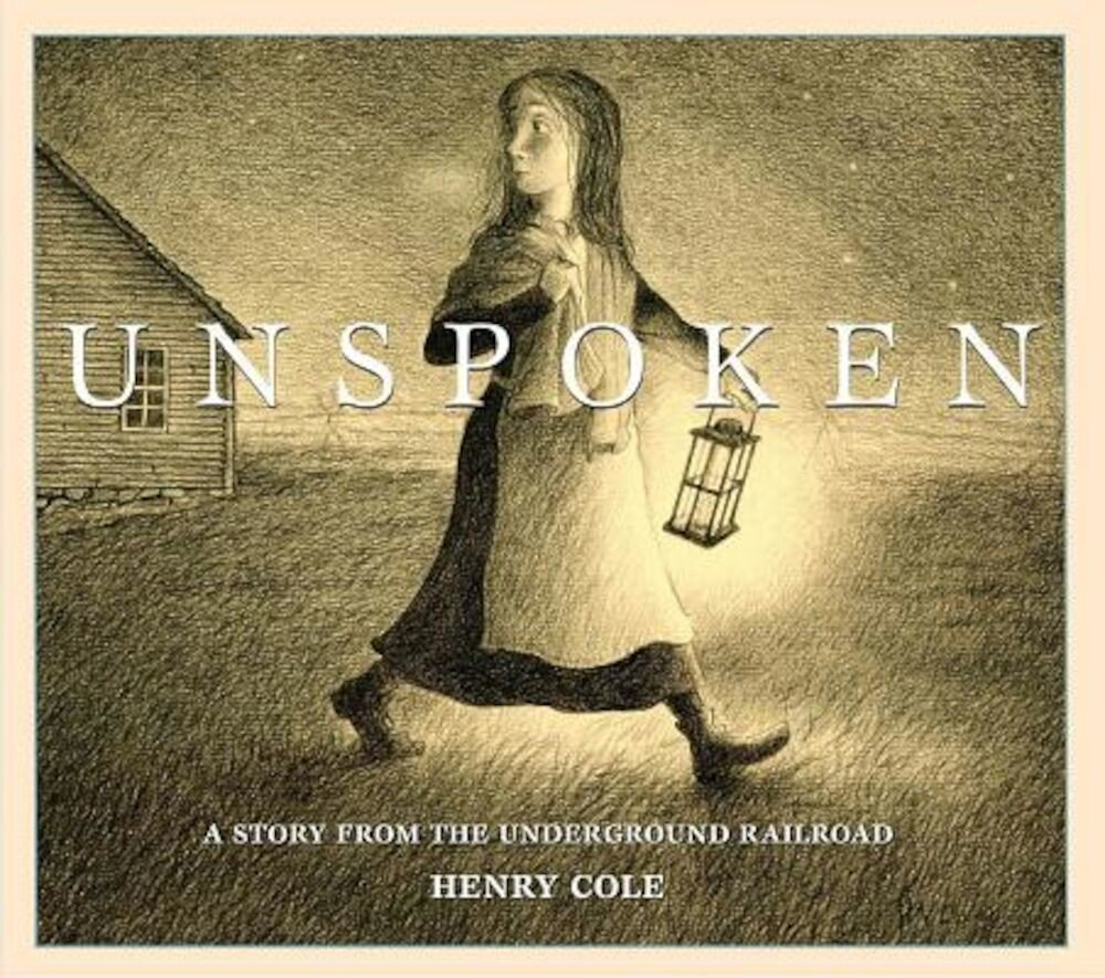 Unspoken: A Story from the Underground Railroad, Hardcover