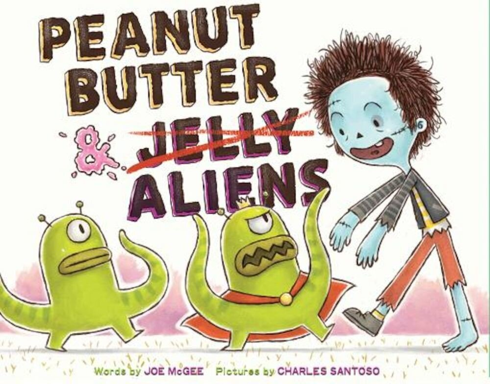 Peanut Butter & Aliens: A Zombie Culinary Tale, Hardcover