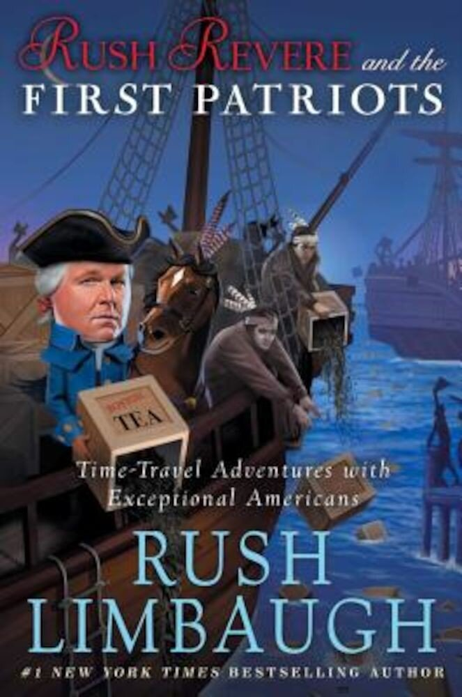 Rush Revere and the First Patriots: Time-Travel Adventures with Exceptional Americans, Hardcover