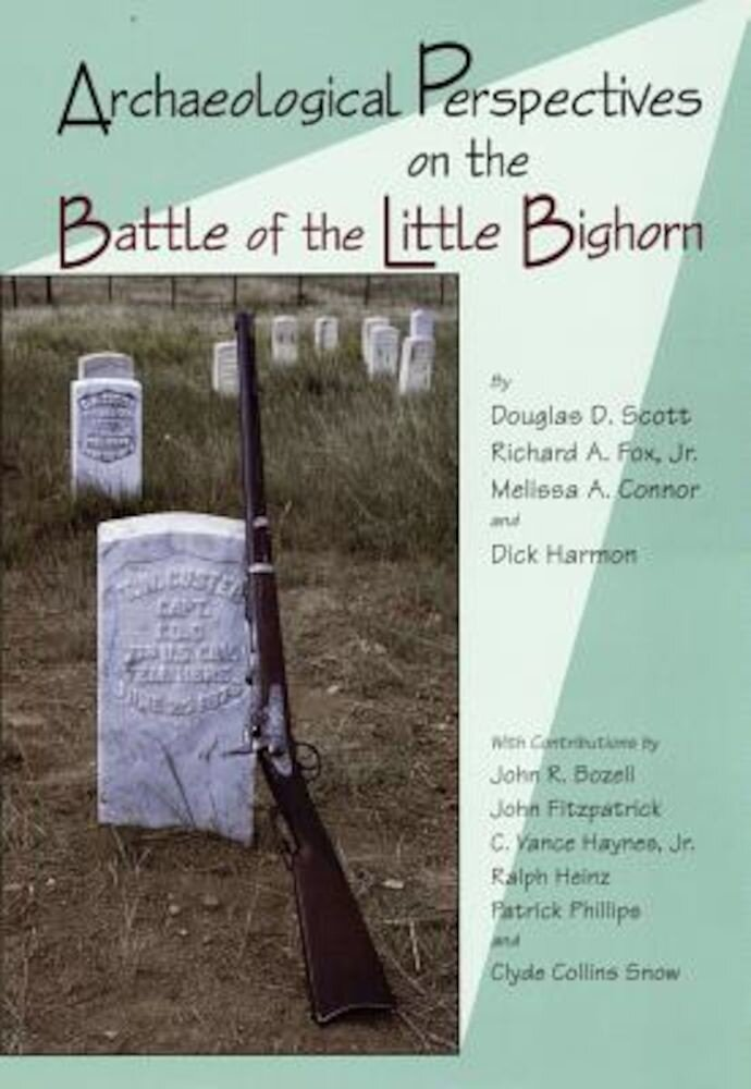 Archaeological Perspectives on the Battle of the Little Bighorn, Paperback