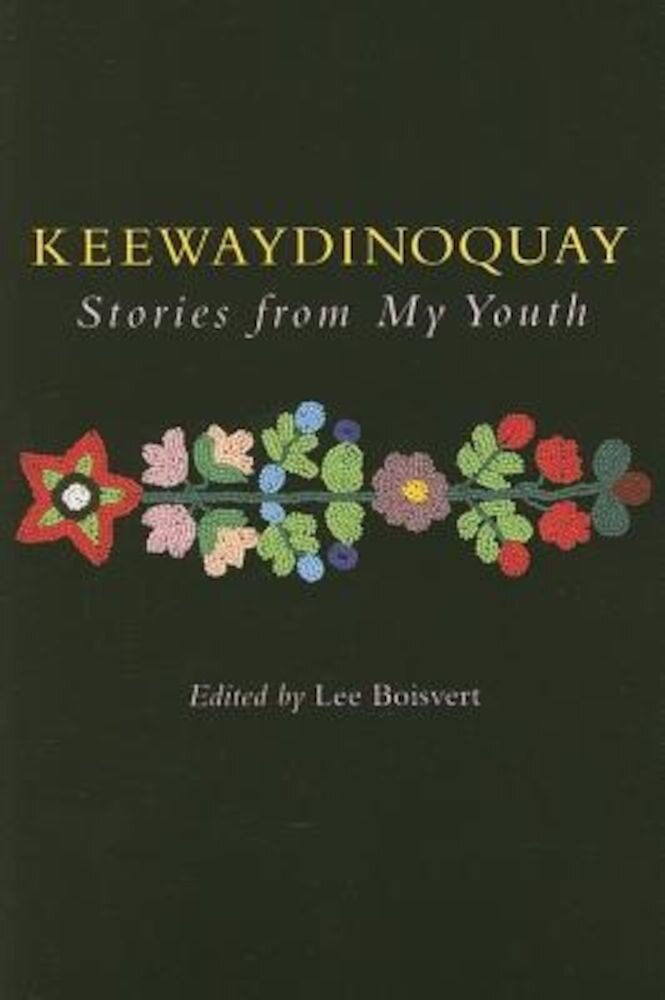Keewaydinoquay, Stories from My Youth, Paperback