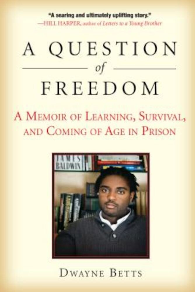 A Question of Freedom: A Memoir of Learning, Survival, and Coming of Age in Prison, Paperback