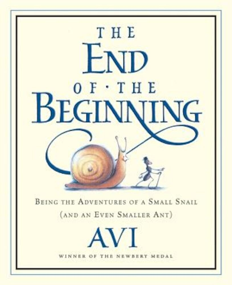 The End of the Beginning: Being the Adventures of a Small Snail (and an Even Smaller Ant), Paperback