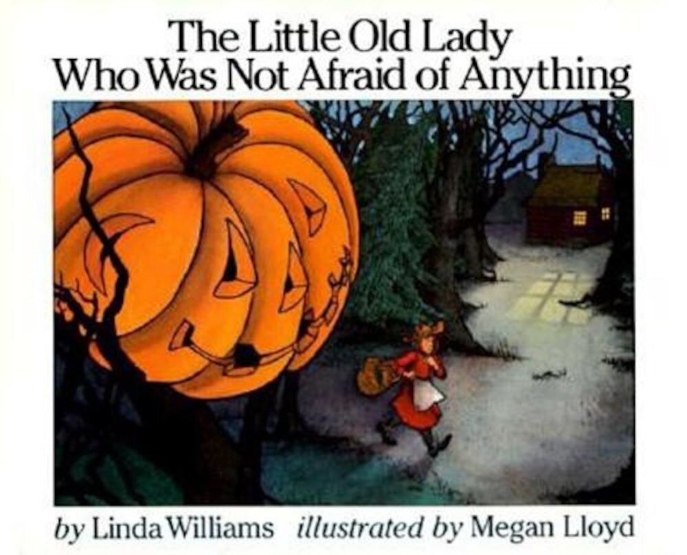 The Little Old Lady Who Was Not Afraid of Anything, Hardcover