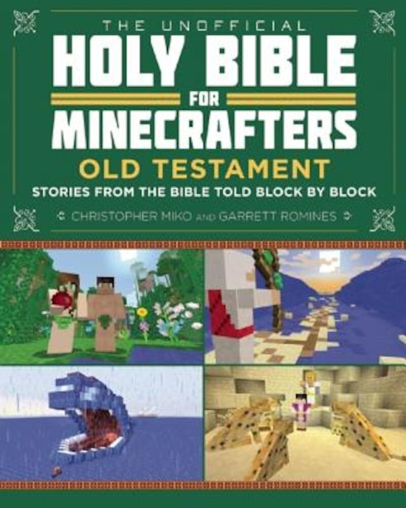 The Unofficial Holy Bible for Minecrafters: Old Testament: Stories from the Bible Told Block by Block, Paperback