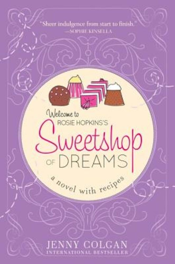 Sweetshop of Dreams: A Novel with Recipes, Paperback