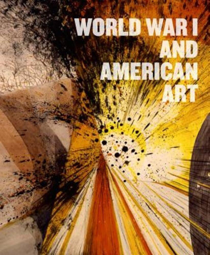 World War I and American Art, Hardcover
