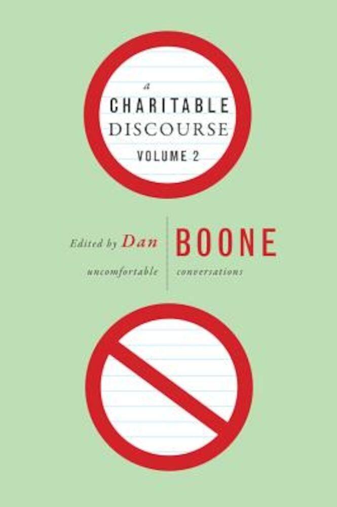 A Charitable Discourse, Volume 2: Uncomfortable Conversations, Paperback