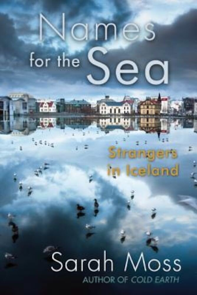Names for the Sea: Strangers in Iceland, Paperback