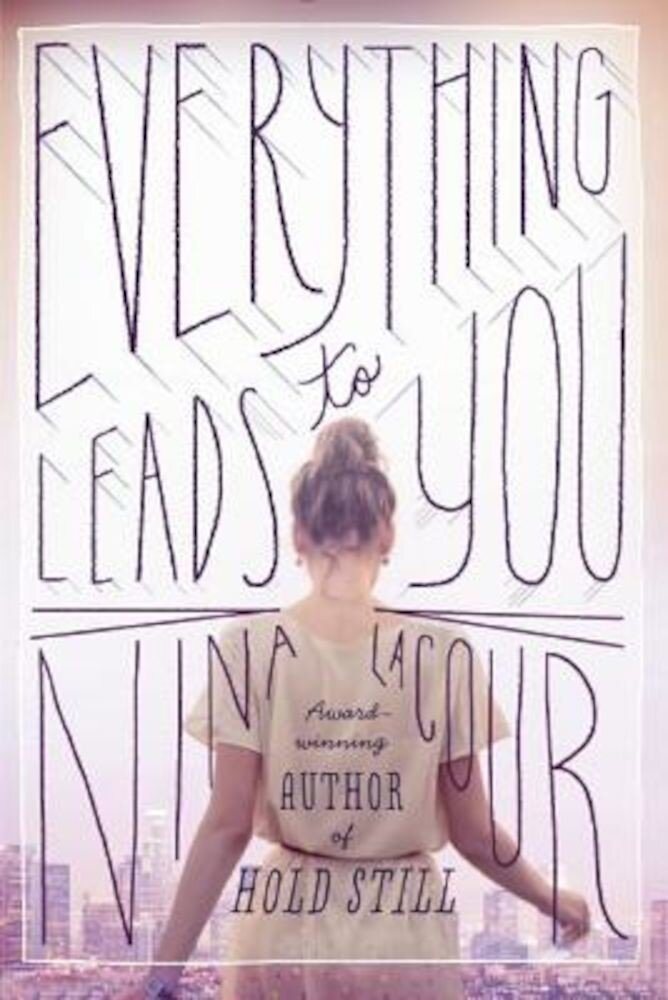 Everything Leads to You, Paperback