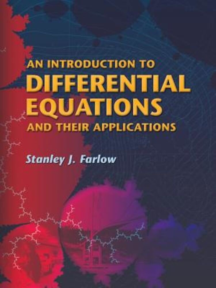 An Introduction to Differential Equations and Their Applications, Paperback