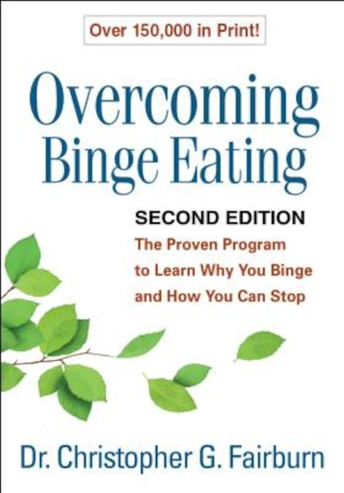 Overcoming Binge Eating, Second Edition: The Proven Program to Learn Why You Binge and How You Can Stop, Paperback