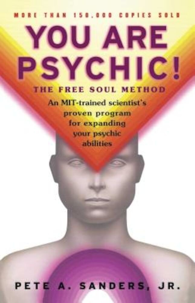 You Are Psychic!: The Free Soul Method, Paperback