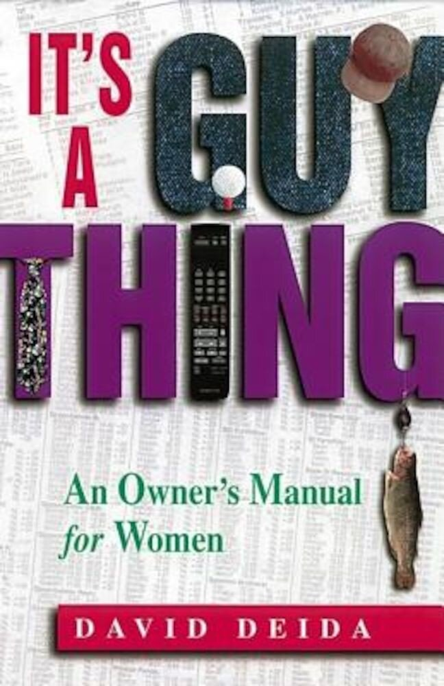 It's a Guy Thing: A Owner's Manual for Women, Paperback