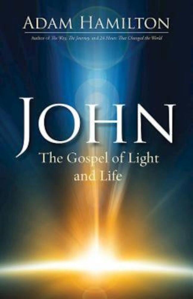 John: The Gospel of Light and Life, Hardcover