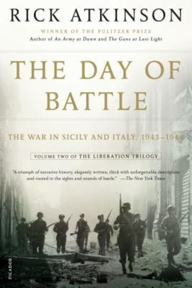 The Day of Battle: The War in Sicily and Italy, 1943-1944, Paperback