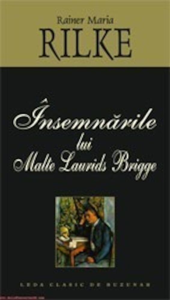 Insemnarile lui Malte Laurids Brigge. Editie 2015