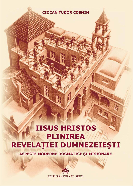 Iisus Hristos - plinirea revelatiei dumnezeiesti. Aspecte moderne dogmatice si misionare (eBook)