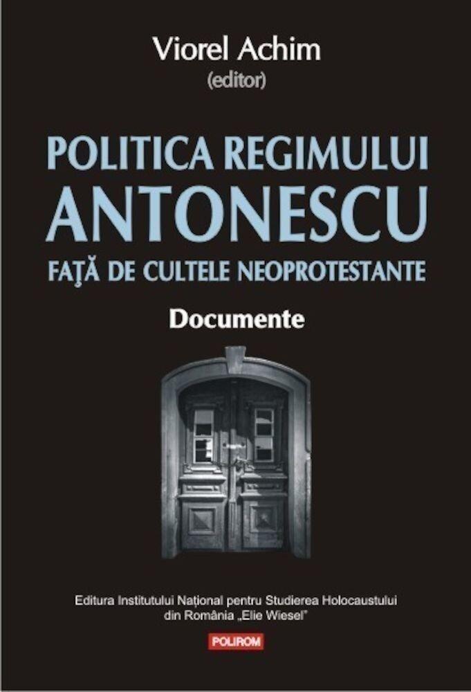 Coperta Carte Politica Regimului Antonescu fata de cultele neoprotestante. Documente