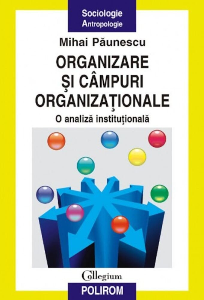Organizare si campuri organizationale. O analiza institutionala