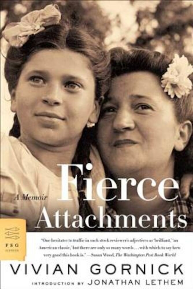 Fierce Attachments: A Memoir, Paperback