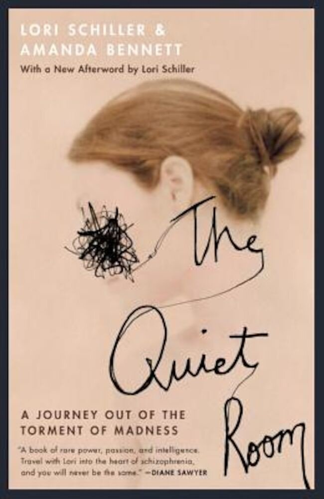 The Quiet Room: A Journey Out of the Torment of Madness, Paperback