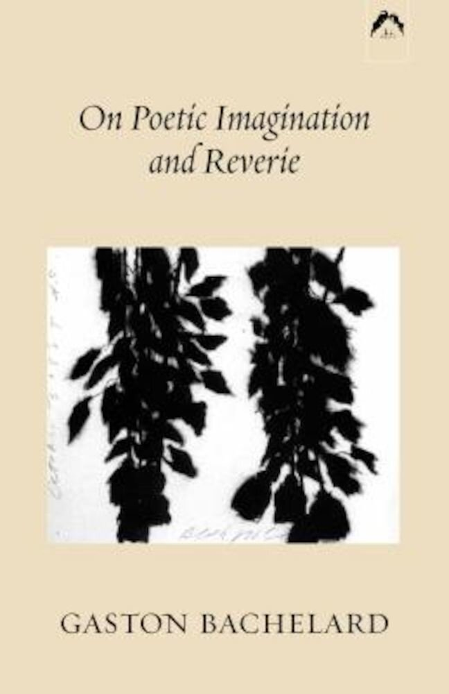 On Poetic Imagination and Reverie, Paperback