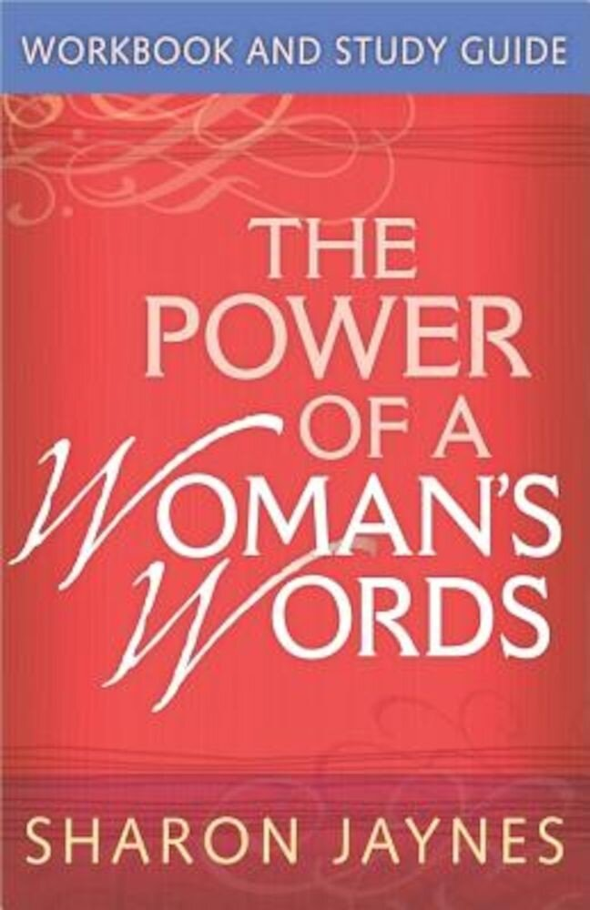 The Power of a Woman's Words Workbook and Study Guide, Paperback
