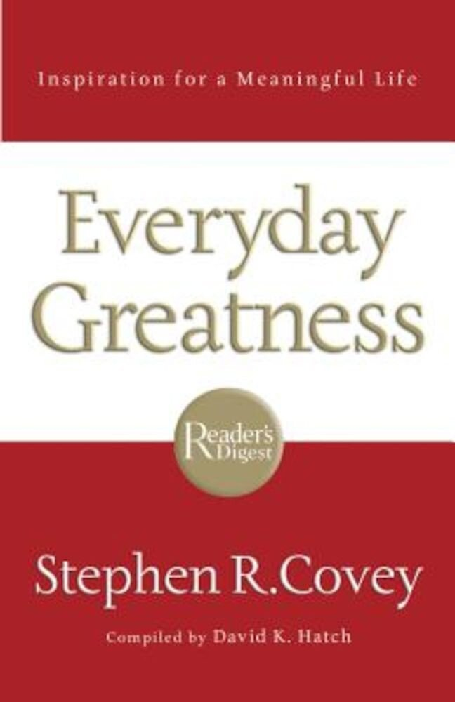 Everyday Greatness: Inspiration for a Meaningful Life, Paperback