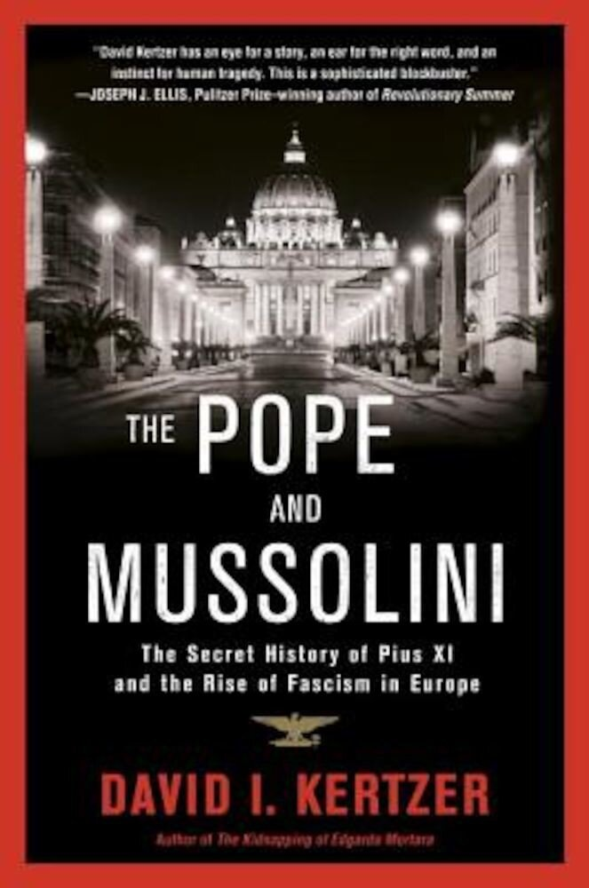 The Pope and Mussolini: The Secret History of Pius XI and the Rise of Fascism in Europe, Paperback