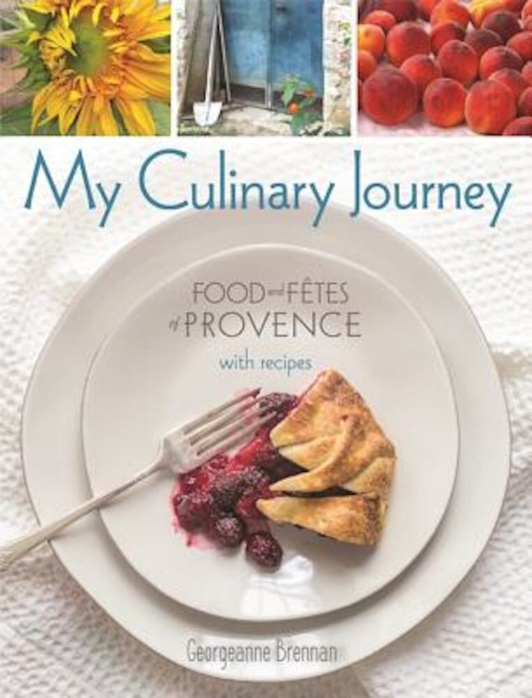 My Culinary Journey: Food & Fetes of Provence with Recipes, Hardcover