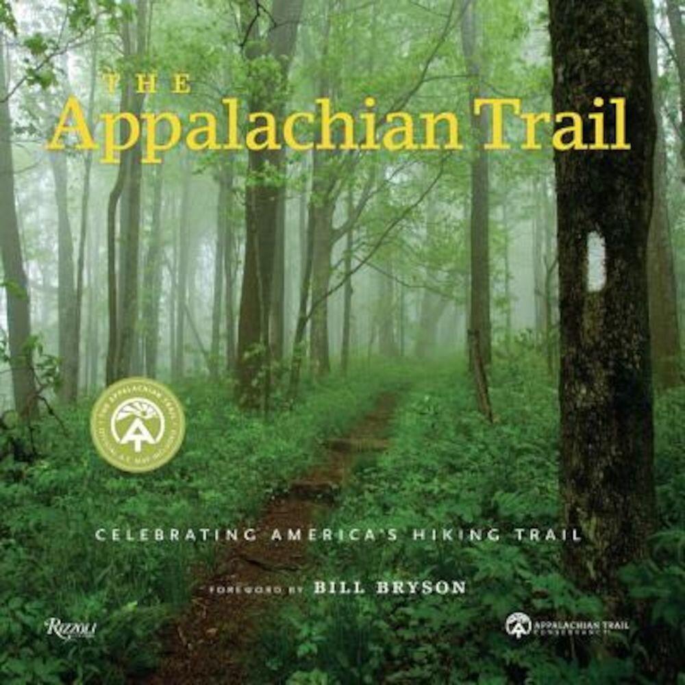 The Appalachian Trail: Celebrating America's Hiking Trail, Hardcover