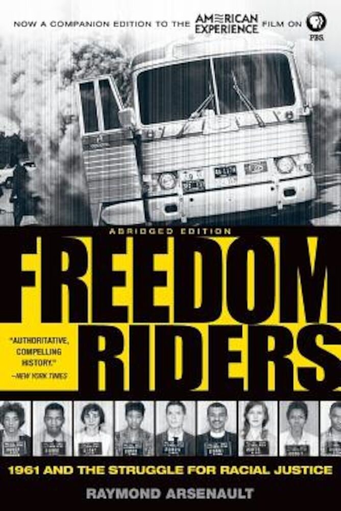 Freedom Riders: 1961 and the Struggle for Racial Justice, Paperback
