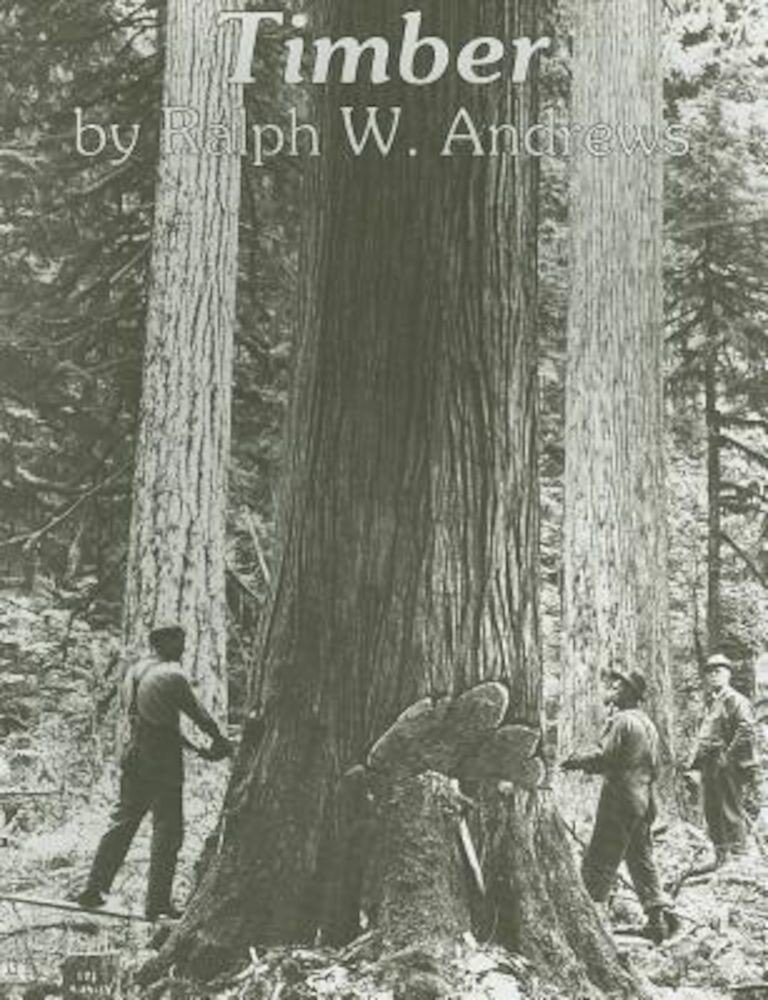 Timber: Toil and Trouble in the Big Woods, Paperback