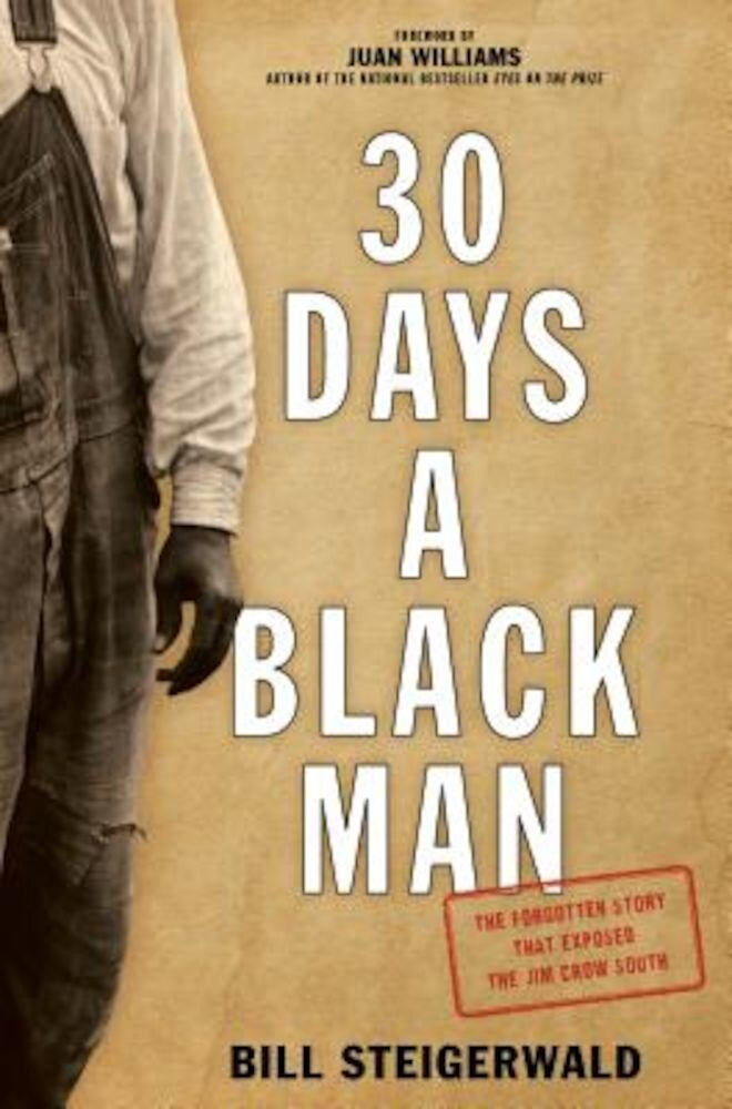 30 Days a Black Man: The Forgotten Story That Exposed the Jim Crow South, Hardcover