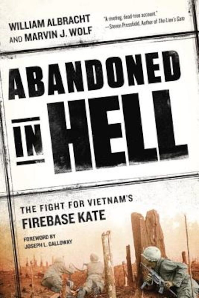 Abandoned in Hell: The Fight for Vietnam's Firebase Kate, Paperback