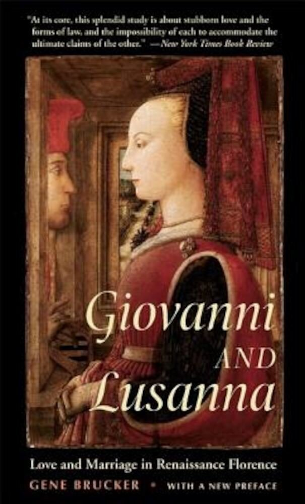 Giovanni and Lusanna: Love and Marriage in Renaissance Florence, Paperback
