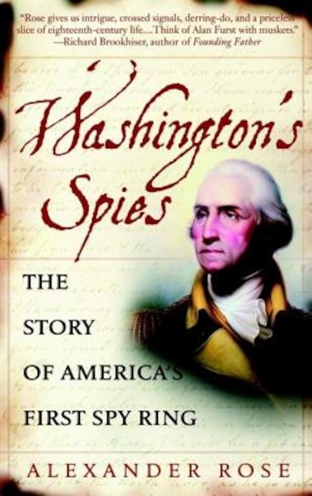 Washington's Spies: The Story of America's First Spy Ring, Paperback