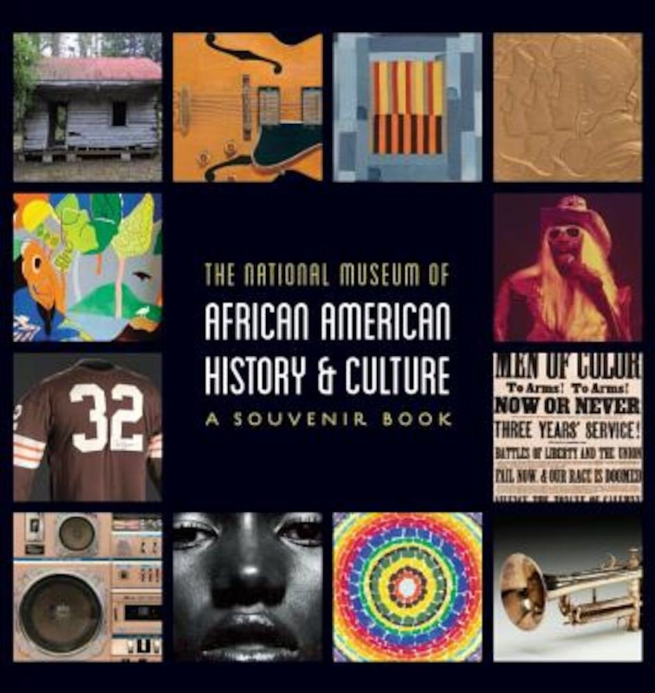 National Museum of African American History and Culture: A Souvenir Book, Paperback
