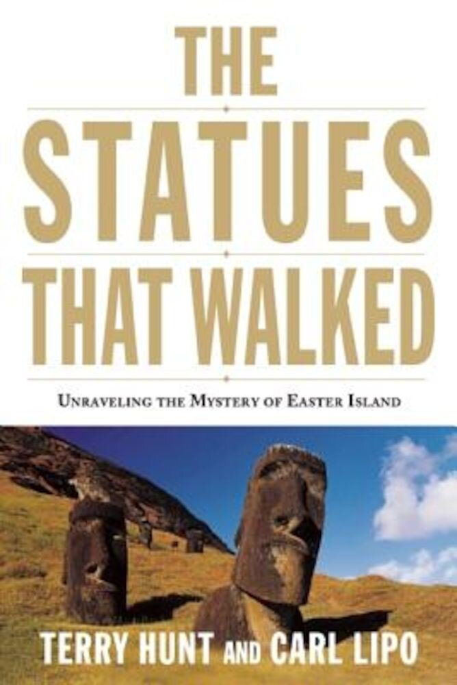 The Statues That Walked: Unraveling the Mystery of Easter Island, Paperback