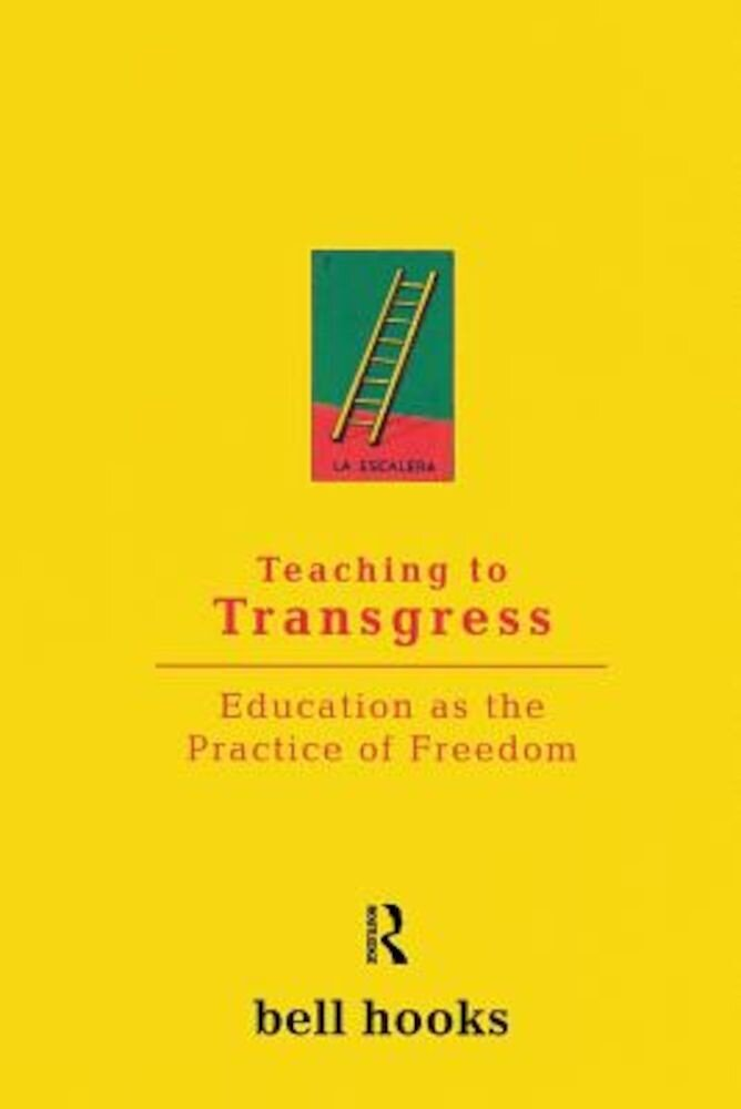 Teaching to Transgress: Education as the Practice of Freedom, Paperback