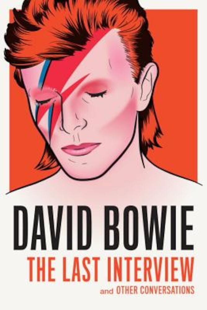 David Bowie: The Last Interview: And Other Conversations, Paperback